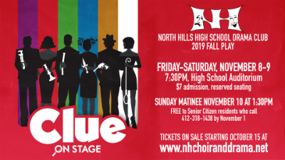 The North Hills High School Drama Club's fall play is CLUE: ON STAGE.