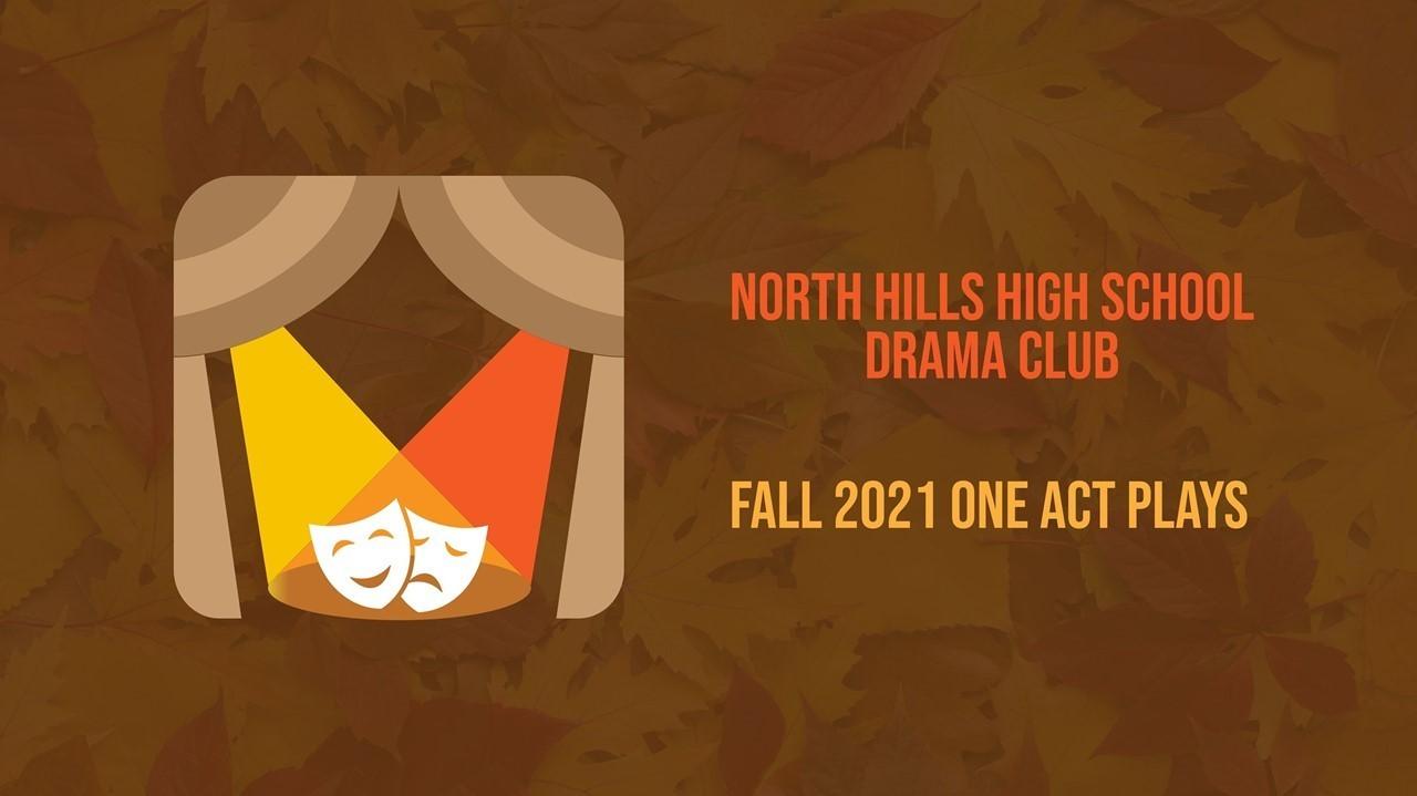 North Hills High School Drama Club Fall 2021 One Act Plays